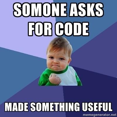"Success kid:  ""someone asks for code/made something useful"""
